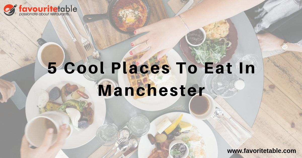 Cool Places to Eat in Manchester